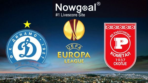 Dinamo Minsk VS Rabotnicki Skopje Soccer Tips And Prediction UEFA Europa League
