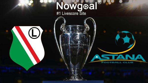 Legia Warszawa VS Lokomotiv Astana Soccer Tips And Prediction UEFA Champions League